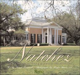 Natchez Houses: The Antebellum Jewels of the Mississippi