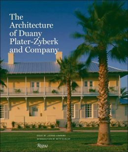 The Architecture of Duany Plater-Zyberk