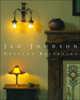 Jed Johnson: Opulent Restraint