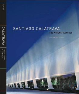 Santiago Calatrava: The Athens Olympics