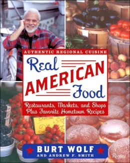 Real American Food: Restaurants, Markets, and Shops Plus Favorite Hometown Recipes