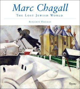Marc Chagall and the Lost Jewish World: The Nature of Chagall's Art and Iconography