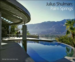 Julius Shulman: Palm Springs