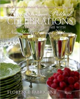 Park Avenue Potluck Celebrations: Entertaining at Home with New York's Savviest Hostesses