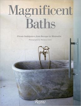 Magnificent Baths: Private Indulgences from Baroque to Minimalist