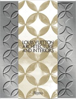Louis Vuitton: Architecture and Interiors