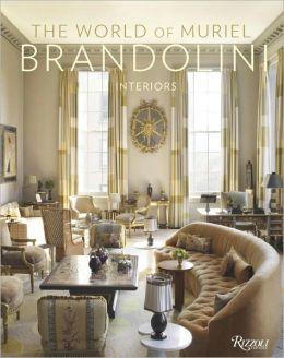 The World of Muriel Brandolini: Interiors