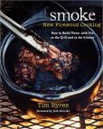 Book Cover Image. Title: Smoke:  New Firewood Cooking, Author: Tim Byres