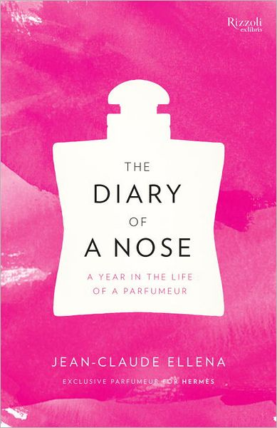 Books for download pdf The Diary of a Nose: A Year in the Life of a Parfumeur  by Jean-Claude Ellena in English 9780847840427