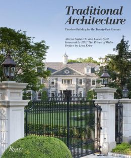 Traditional Architecture: Timeless Building for the Twenty-First Century