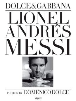 Lionel Andres Messi: Photos by Domenico Dolce