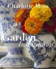 Book Cover Image. Title: Charlotte Moss:  Garden Inspirations, Author: Charlotte Moss