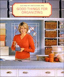 Good Things for Organizing (Good Things with Martha Stewart Living Series)