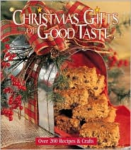 Christmas Gifts of Good Taste: Over 200 Recipes & Crafts