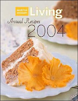 Martha Stewart Living 2004 Annual Recipes