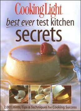 Cooking Light Best Ever Test Kitchen Secrets