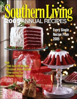 southern living 2005 annual recipes every 2005 recipe