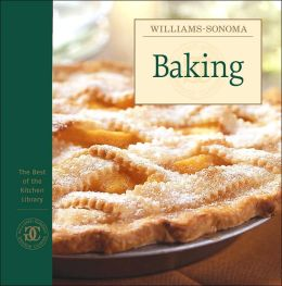 Williams-Sonoma The Best of the Kitchen Library: Baking