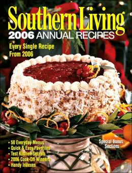 Southern Living: 2006 Annual Recipes: Every Single Recipe -- Over 900!