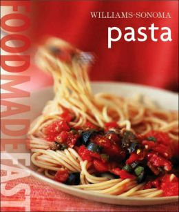 Williams-Sonoma: Pasta: Food Made Fast