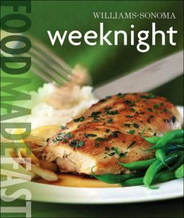 Williams-Sonoma: Weeknight: Food Made Fast