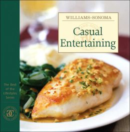 Williams-Sonoma The Best of the Lifestyles: Casual Entertaining