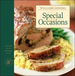 Williams-Sonoma The Best of the Lifestyles: Special Occasions