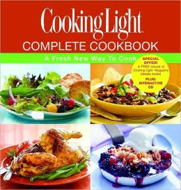 Cooking Light: Complete Cookbook: A Fresh New Way To Cook