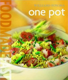 Williams-Sonoma: One Pot: Food Made Fast