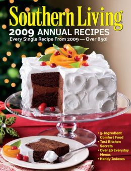 southern living annual recipes 2009 by editors of southern