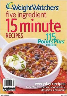 Weight Watchers 5 Ingredient 15 Minute Recipes.