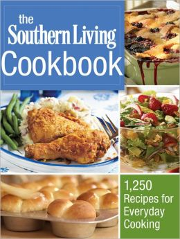 The Southern Living Cookbook: 1,250 Recipes for Everyday Cooking