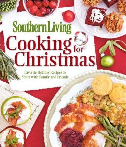 Cooking for Christmas: Favorite Holiday Recipes to Share with Family and Friends