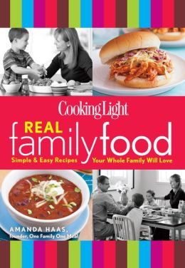 Cooking Light Real Family Food: Simple and Easy Recipes Your Whole Family Will Love (PagePerfect NOOK Book)