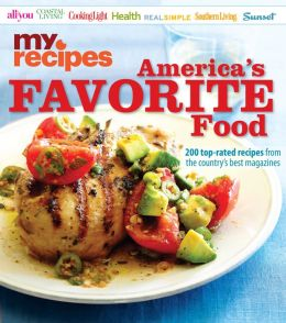 MyRecipes America's Favorite Food: 200 top-rated recipes from the country's best magazines (PagePerfect NOOK Book)