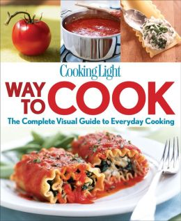 Cooking Light Way to Cook: The Complete Visual Guide to Everyday Cooking (PagePerfect NOOK Book)