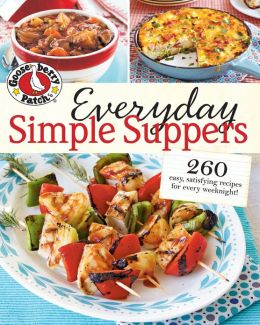 Gooseberry Patch Everyday Simple Suppers: 260 easy, satisfying recipes for every weeknight!