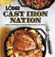Book Cover Image. Title: Lodge Cast Iron Nation:  Great American Cooking from Coast to Coast, Author: The Lodge Company