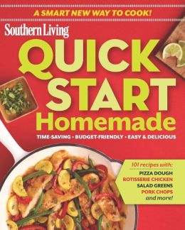 Quick-Start Homemade: Time-saving a Budget-friendly a Easy & Delicious