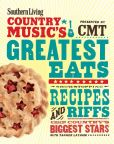 Book Cover Image. Title: Southern Living Country Music's Greatest Eats - presented by CMT:  Showstopping recipes & riffs from country's biggest stars, Author: The Editors of Southern Living Magazine