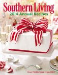 Book Cover Image. Title: Southern Living Annual Recipes 2014:  Every Recipe from 2014--over 750!, Author: The Editors of Southern Living Magazine