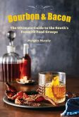 Book Cover Image. Title: Southern Living Bourbon & Bacon:  The Ultimate Guide to the South's Favorite Foods, Author: Morgan Murphy