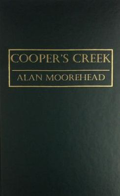 Cooper's Creek; The Opening of Australia