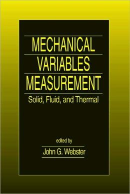 Mechanical Variables Measurement-Solid, Fluid, and Thermal