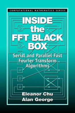 Inside the FFT Black Box: Serial and Parallel Fast Fourier Transform Algorithms