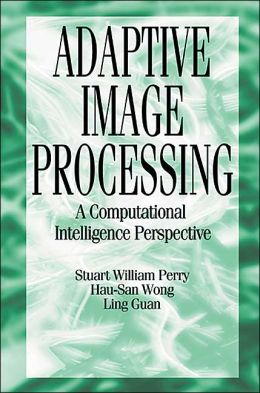 Adaptive Image Processing: A Computational Intelligence Perspective