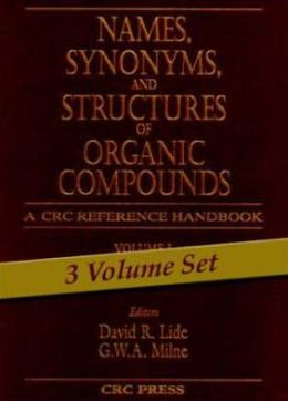 Names, Synonyms, and Structures of Organic Compounds: A CRC Reference Handbook