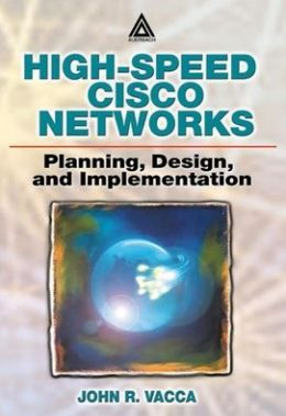 Planning, Desigining, and Implementing High-Speed LAN/WAN with Cisco Technology