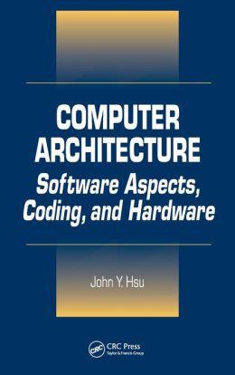 Computer Architecture Software Aspects Coding And