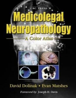 Medicolegal Neuropathology: A Color Atlas